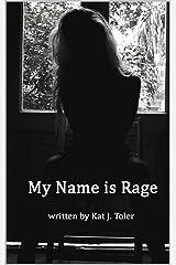My Name is Rage Kindle Edition