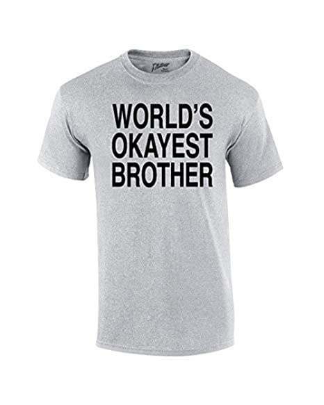 ed9b27d30 World's Okayest Brother T Shirt Funny Siblings Tee for Brothers-Athlet  Athletic Grey