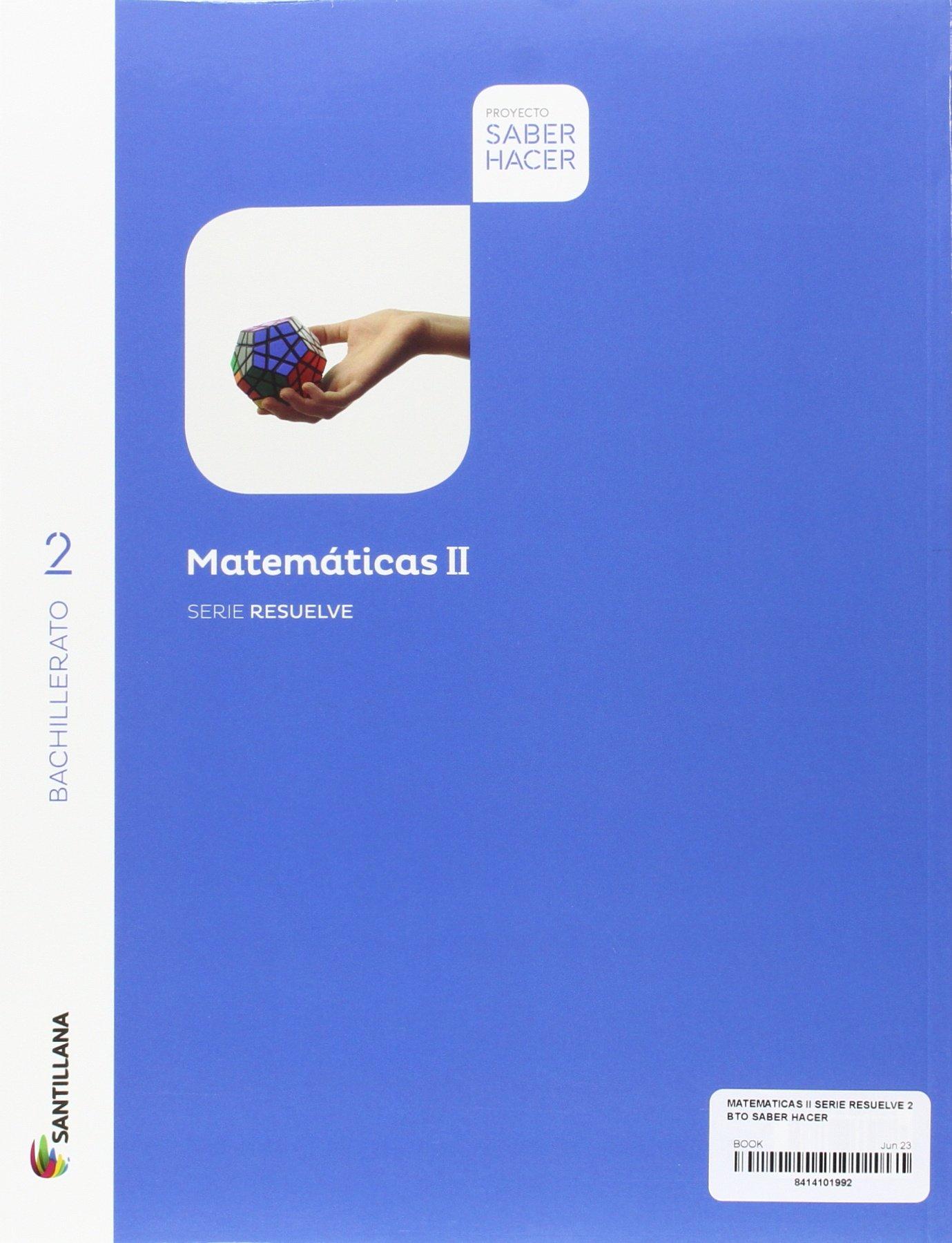 MATEMATICAS II SERIE RESUELVE 2 BTO SABER HACER - 9788414101995: Amazon.es: Vv.Aa.: Libros