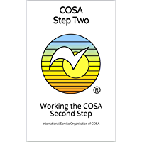 COSA Step Two: Working the COSA Second Step (COSA Step Booklet Book 2)