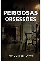 perigosas obsessões (Portuguese Edition) Kindle Edition