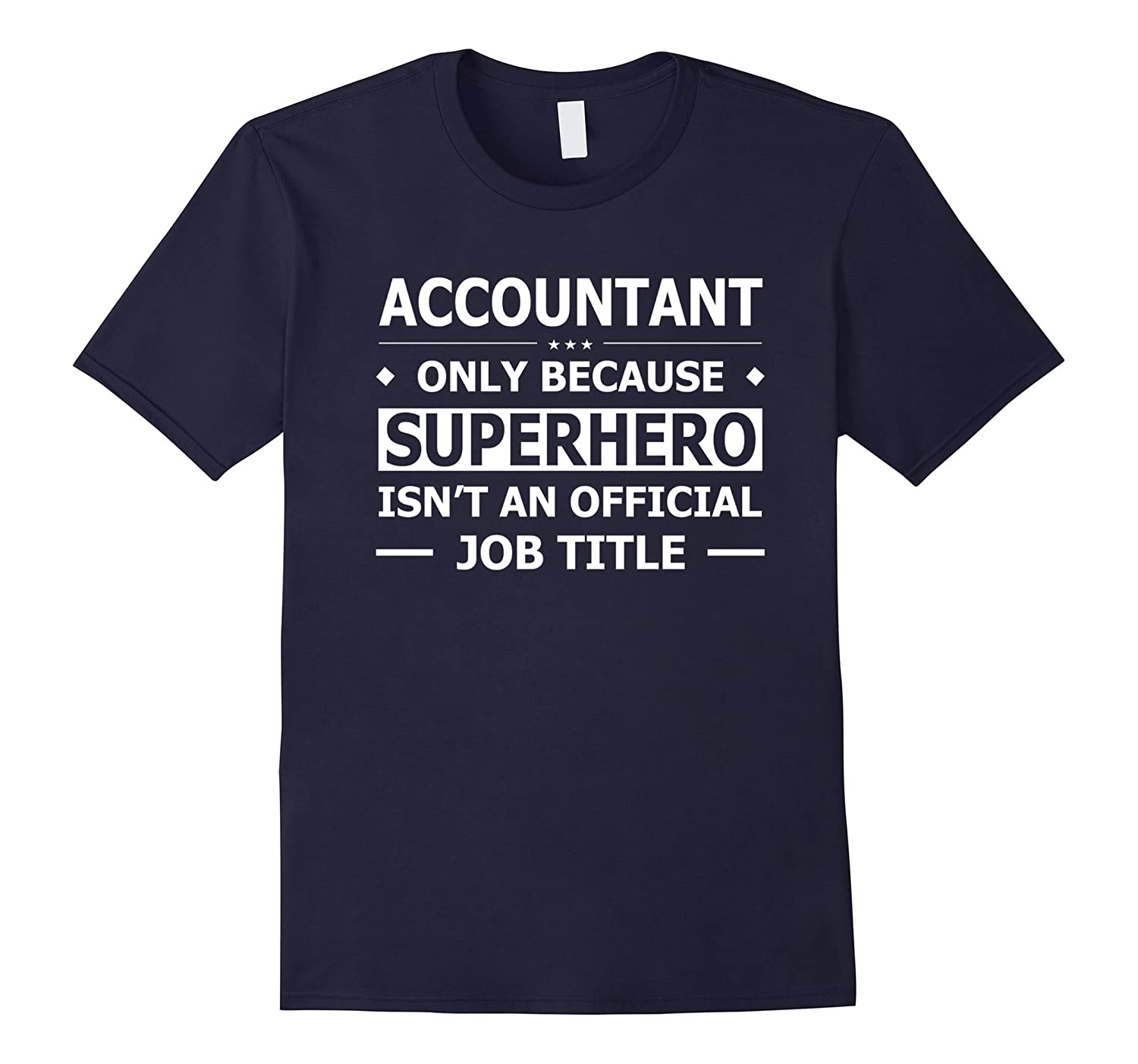 Accountant Because Official Job Title Shirt-TJ