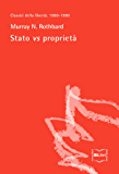 Stato vs proprietà (Classici della libertà Vol. 18)