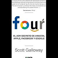 Four: El ADN secreto de Amazon, Apple, Facebook y Google