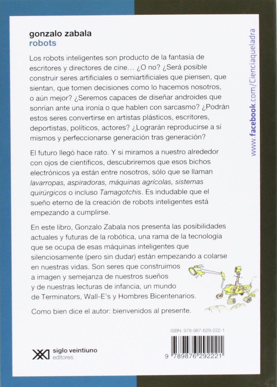 Robots. O el sueno eterno de las maquinas inteligentes (Spanish Edition): Gonzalo Zavala: 9789876292221: Amazon.com: Books