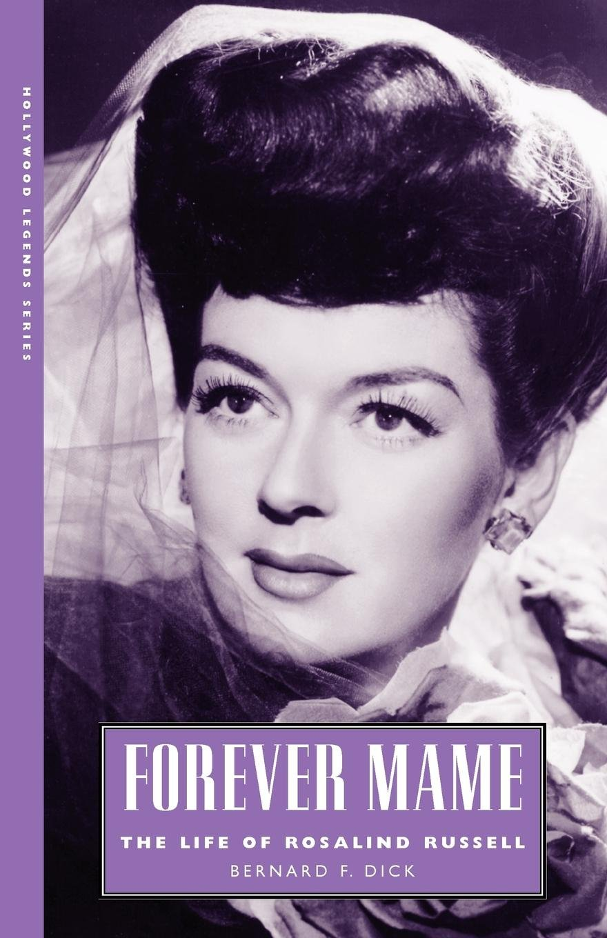 Forever Mame: The Life of Rosalind Russell (Hollywood Legends Series) pdf