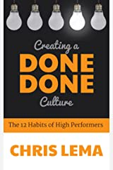 Creating a Done Done Culture: The 12 Habits of High Performers & What it Means for You as a Leader Kindle Edition