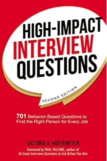high impact interview questions 701 behavior based questions to find the right person