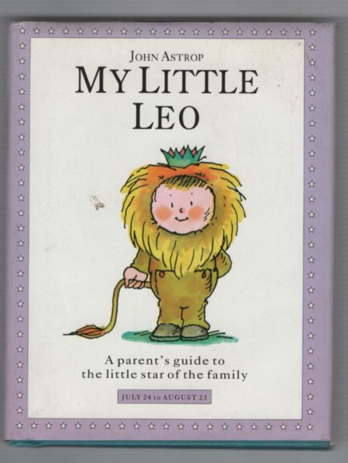 Download My Little Leo: A Parent's Guide to the Little Star of the Family (Little stars) PDF