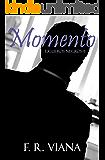 Momento (Ligueros Negros nº 2)
