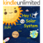 Hey Solar System: Children's Astronomy & Space, planets (Beginner Readers Book 2)