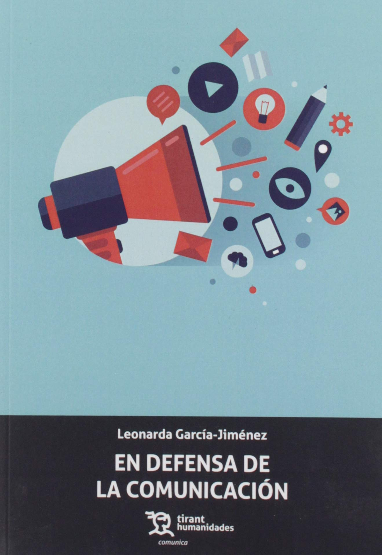 En Defensa De La Comunicación: 1 (Plural): Amazon.es: García ...