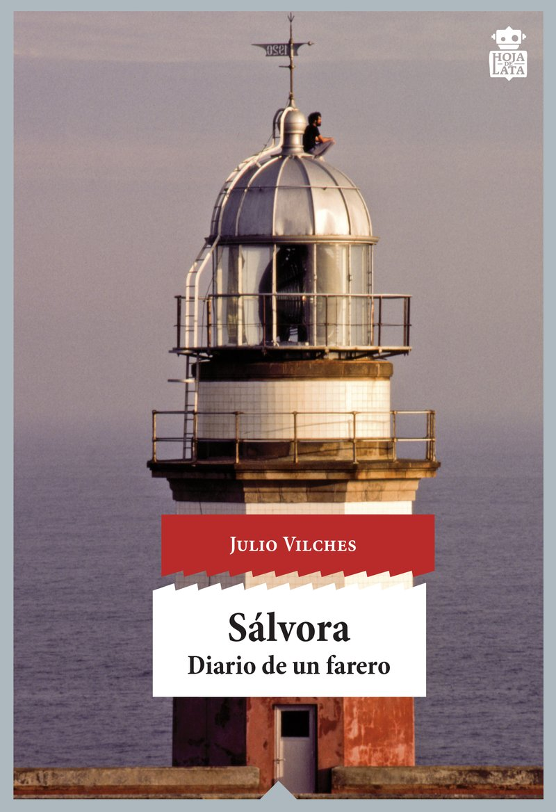 Sálvora: Diario de un farero (Sensibles a las Letras) Tapa blanda – 13 nov 2017 Julio Vilches Peña Hoja de Lata Editorial 8416537208 Diaries