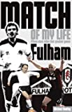 Fulham Match of My Life: Fifteen Stars Relive Their Greatest Games