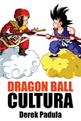 Dragon Ball Cultura: Origen (Volume 1) (Spanish Edition) Paperback