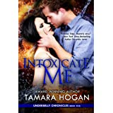 Intoxicate Me (Underbelly Chronicles Book 5)