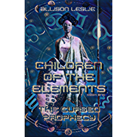 Children of the Elements: The Cursed Prophecy (English Edition)