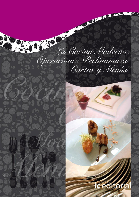 La Cocina Moderna. Operaciónes Preliminares. Cartas y Menús ...