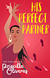His Perfect Partner (Matched to Perfection Book 1)