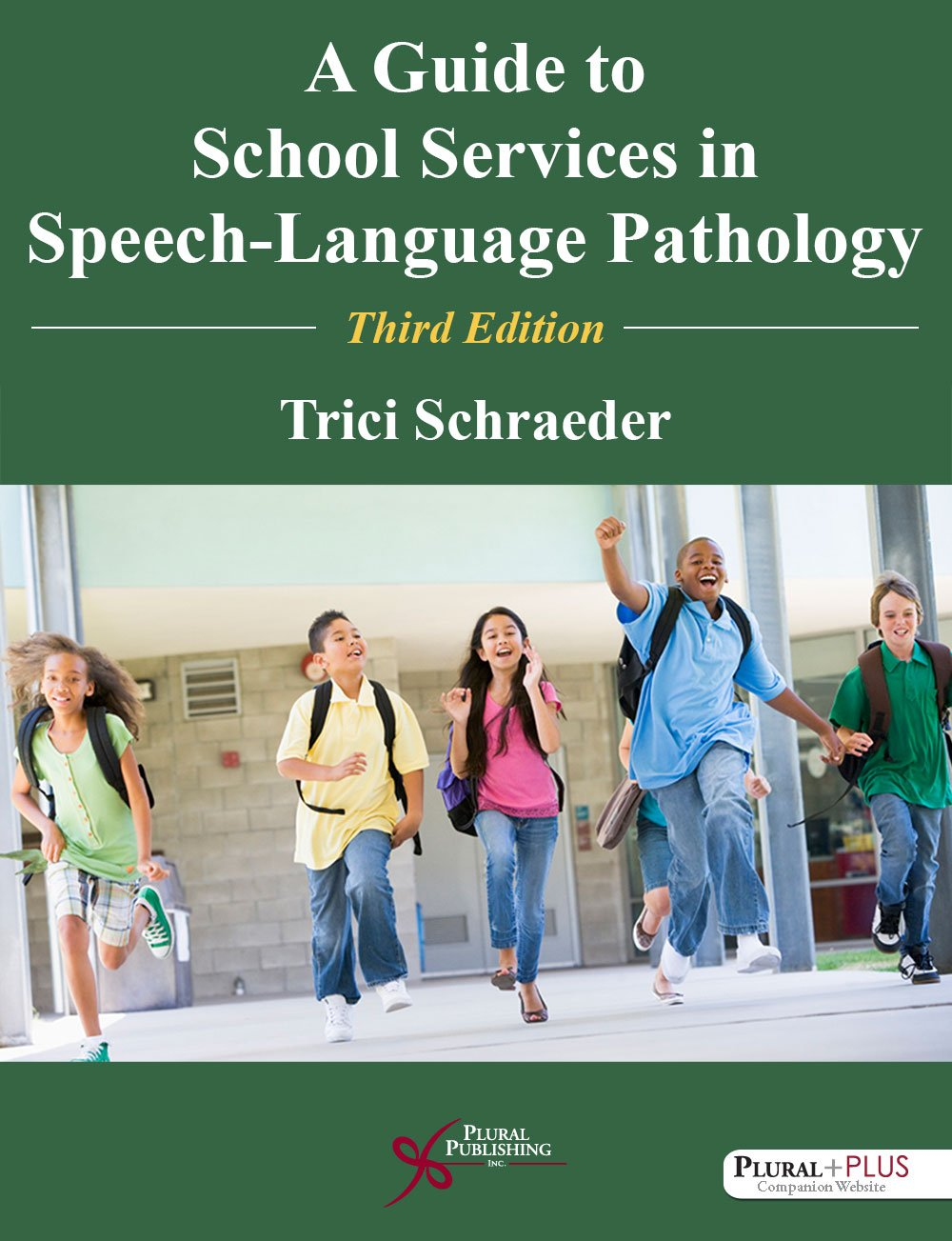 A Guide to School Services in Speech-Language Pathology, Third Edition by Plural Publishing, Inc.