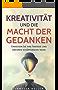 Kreativität und die Macht der Gedanken: Erwecken Sie Ihre Fantasie und kreieren schöpferische Ideen