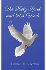 The Holy Spirit and His Work Kindle Edition