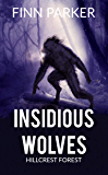 Insidious Wolves: Hillcrest Forest (Insidious Wolves Book 1)