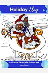 Holiday Slay: A Christmas Classic Adult Coloring Book by Latoya Nicole Paperback