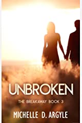 Unbroken: A Breakaway Novella (The Breakaway Book 3) Kindle Edition
