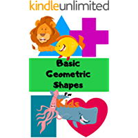 Basic Geometric Shapes For Kids: Ages 1-6 for toddlers,Boy,Girl,preschool&kindergarten, Picture Book ,Activities Book (English Edition)