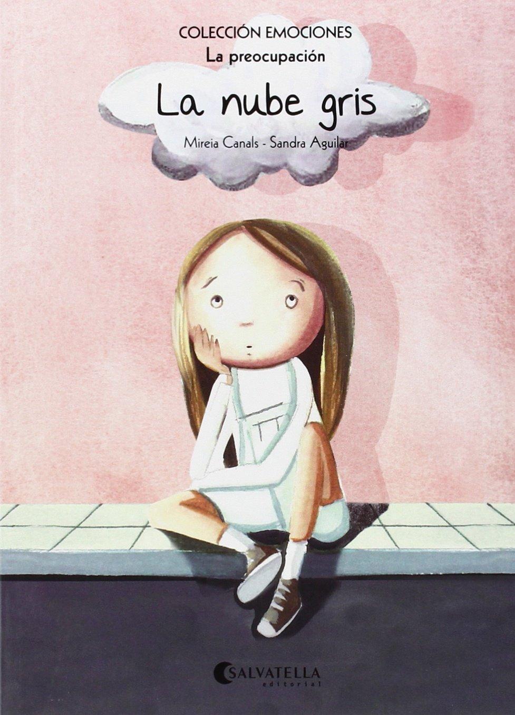 NUBE GRIS, LA.(PREOCUPACION).(EMOCIONES) (Spanish) Paperback – 2014