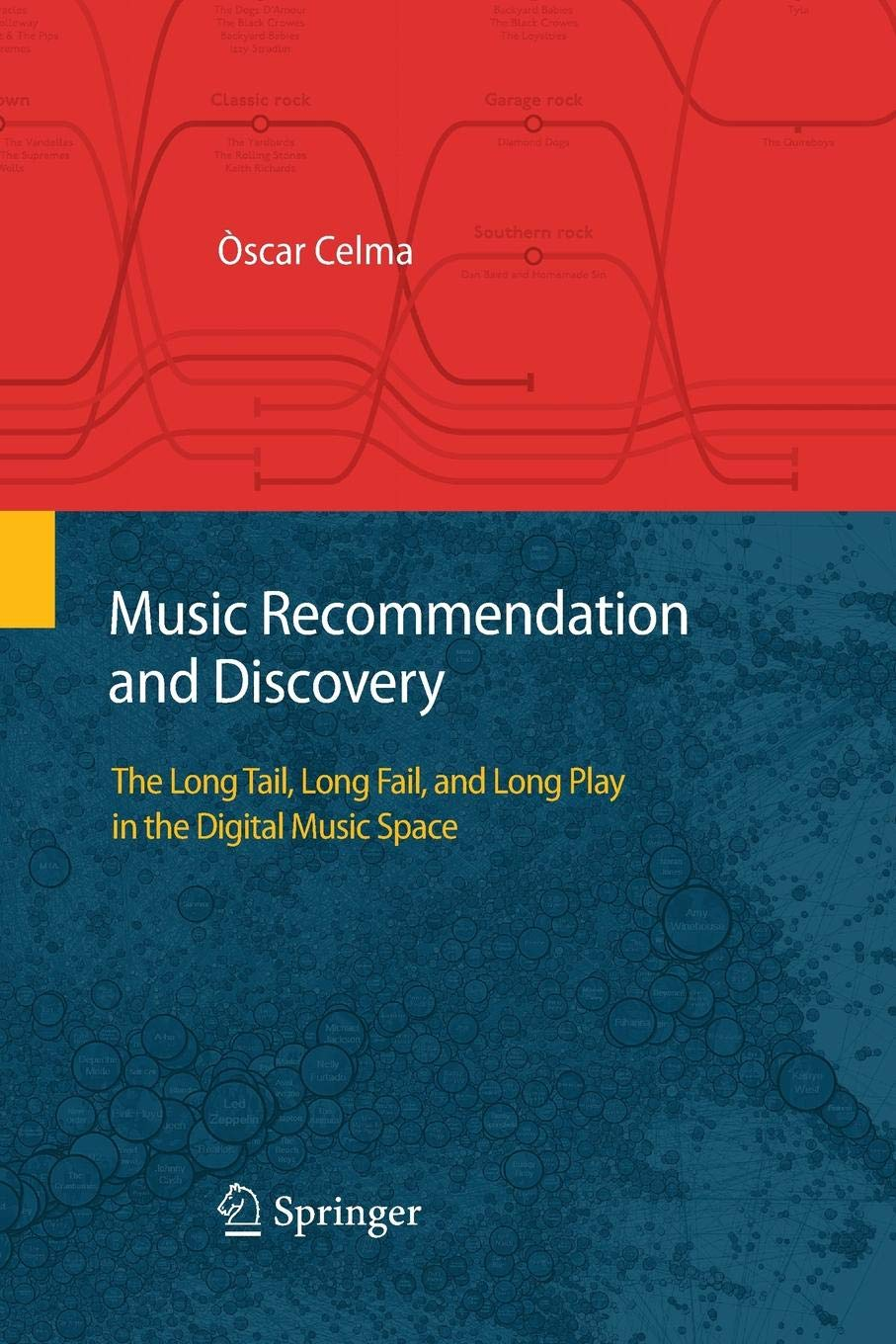 Read Online Music Recommendation and Discovery: The Long Tail, Long Fail, and Long Play in the Digital Music Space ebook