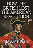 How the British Lost the American Revolution (The Thomas Fleming Library)