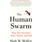 Human Swarm: How Our Societies Arise, Thrive, and Fall