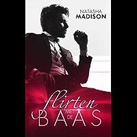 Flirten met de baas (Flirten met serie Book 1)