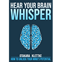 Hear Your Brain Whisper: How to Unlock Your Mind's Potential (Hear Your ... Whisper Book 2) (English Edition)