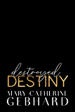 Destroyed Destiny (Crowne Point Book 4)