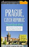 Prague Travel Guide: Prague, Czech Republic: Travel Guide Book—A Comprehensive 5-Day Travel Guide to Prague, Czech Republic & Unforgettable Czech Travel ... to Europe Series Book 7) (English Edition)