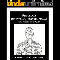 Psicología Industrial/Organizacional: Una introducción básica