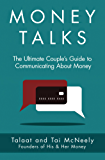 Money Talks: The Ultimate Couple's Guide to Communicating about Money