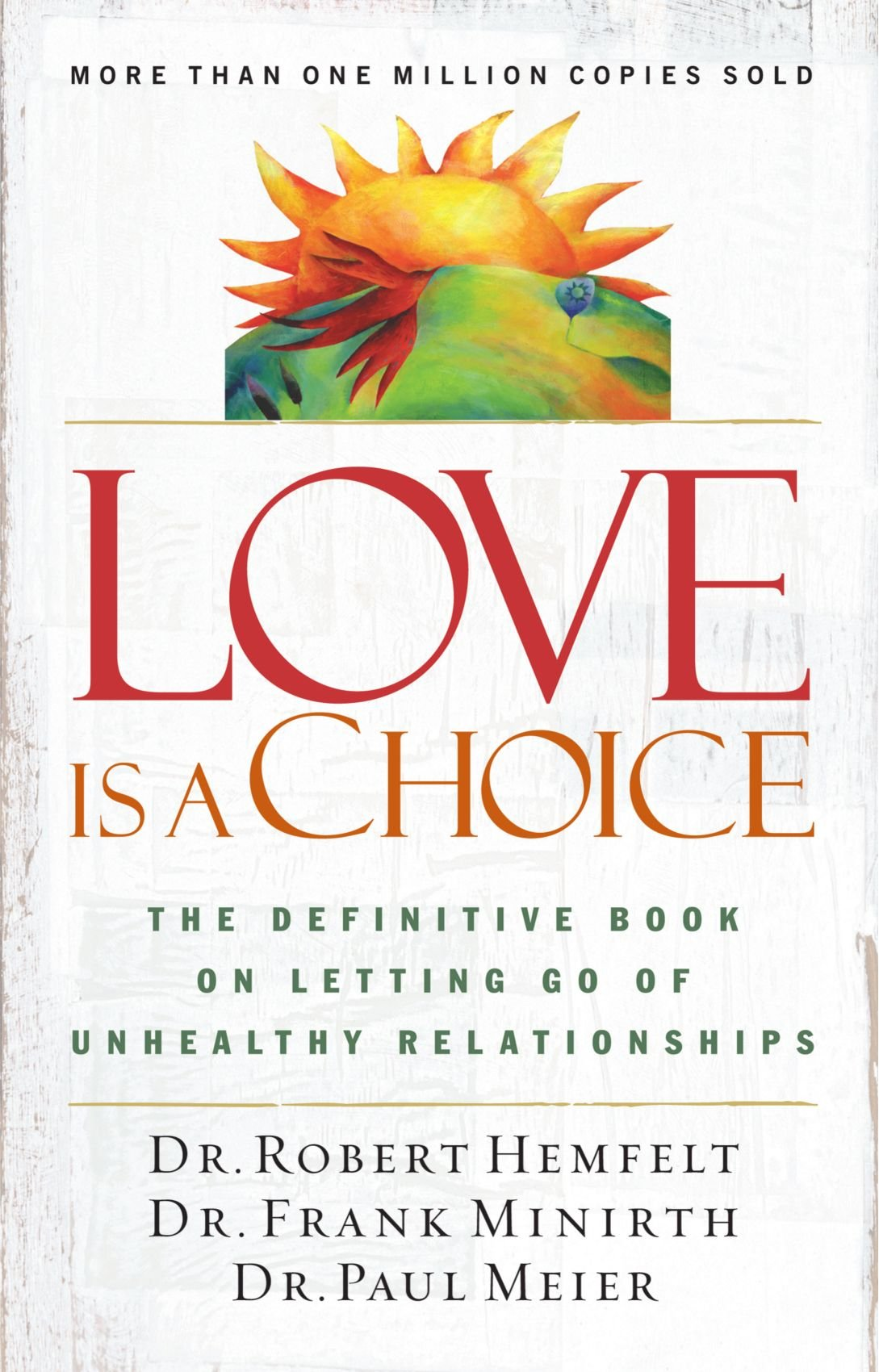 Love Is A Choice The Definitive Book On Letting Go Of Unhealthy