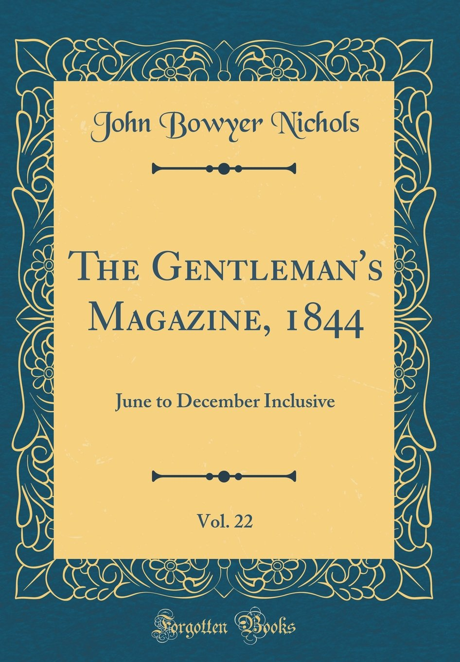 Read Online The Gentleman's Magazine, 1844, Vol. 22: June to December Inclusive (Classic Reprint) ebook
