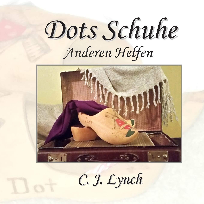 Dots Schuhe Anderen Helfen German Edition Lynch C J 9781790880805 Amazon Com Books