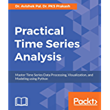 Practical Time-Series Analysis: Master Time Series Data Processing, Visualization, and Modeling using Python