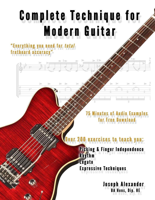 Complete Technique for Modern Guitar: Amazon.es: Alexander, Mr ...