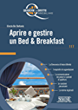 Aprire e gestire un Bed e Breakfast: La Denuncia di Inizio Attività - I requisiti e le agevolazioni - La comunicazione dei prezzi e i periodi di apertura ... regionali (Quaderni di diritto immobiliare)