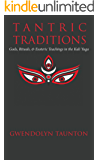 Tantric Traditions: Gods, Rituals, Esoteric Teachings in the Kali Yuga (English Edition)