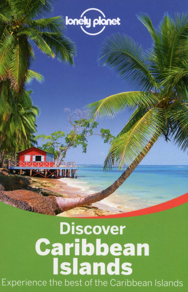 Lonely Planet Discover Caribbean Islands (Travel Guide): Lonely Planet,  Ryan Ver Berkmoes, Jean-Bernard Carillet, Paul Clammer, Michael Grosberg,  ...