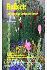 REFLECT: CULTIVATING YOUR GARDEN AFTER SURGERY (Selections from Relax, Reflect, Restore, and Recover: Guided Imagery Meditations for Women With Breast Cancer) Kindle Edition