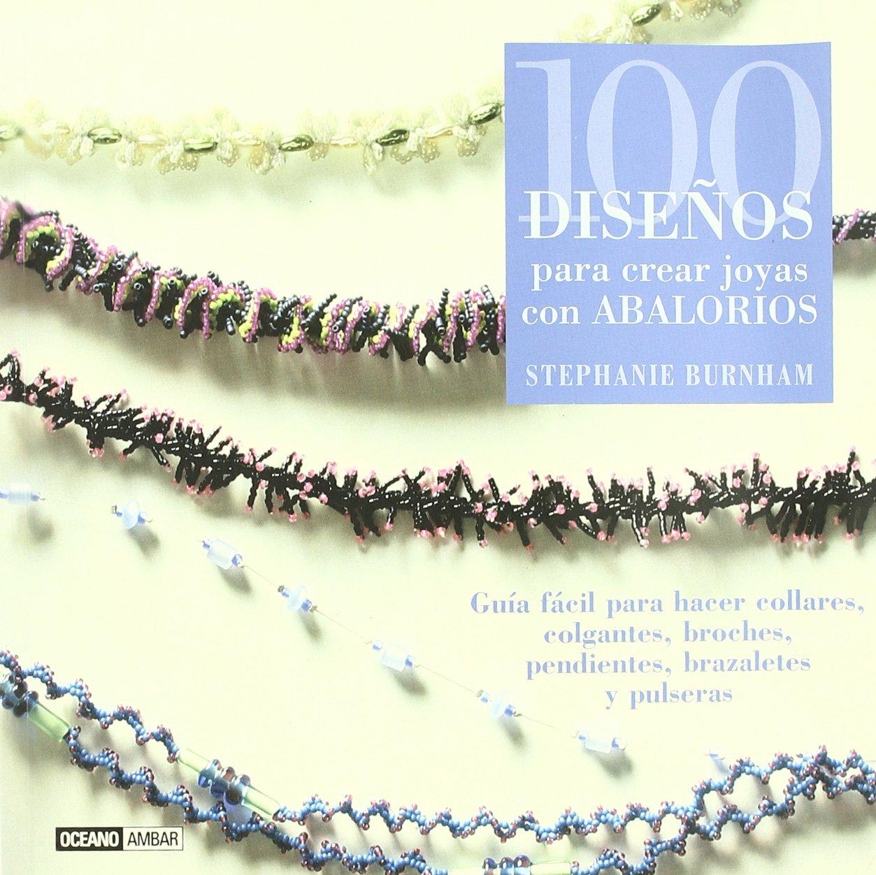 a8148d722432 100 diseños para crear joyas con abalorios: Guía fácil para hacer ...